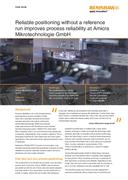 Case study:  Amicra - Reliable positioning without a reference run improves process reliability, reduces unproductive time and prevents expensive crash